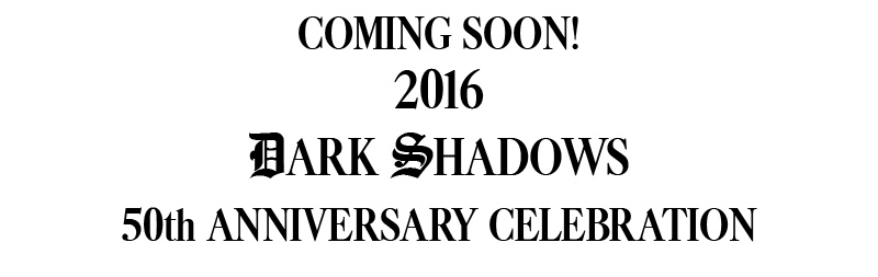 DARK SHADOWS - 150th Anniversary Announcment - Coming Soon 2016